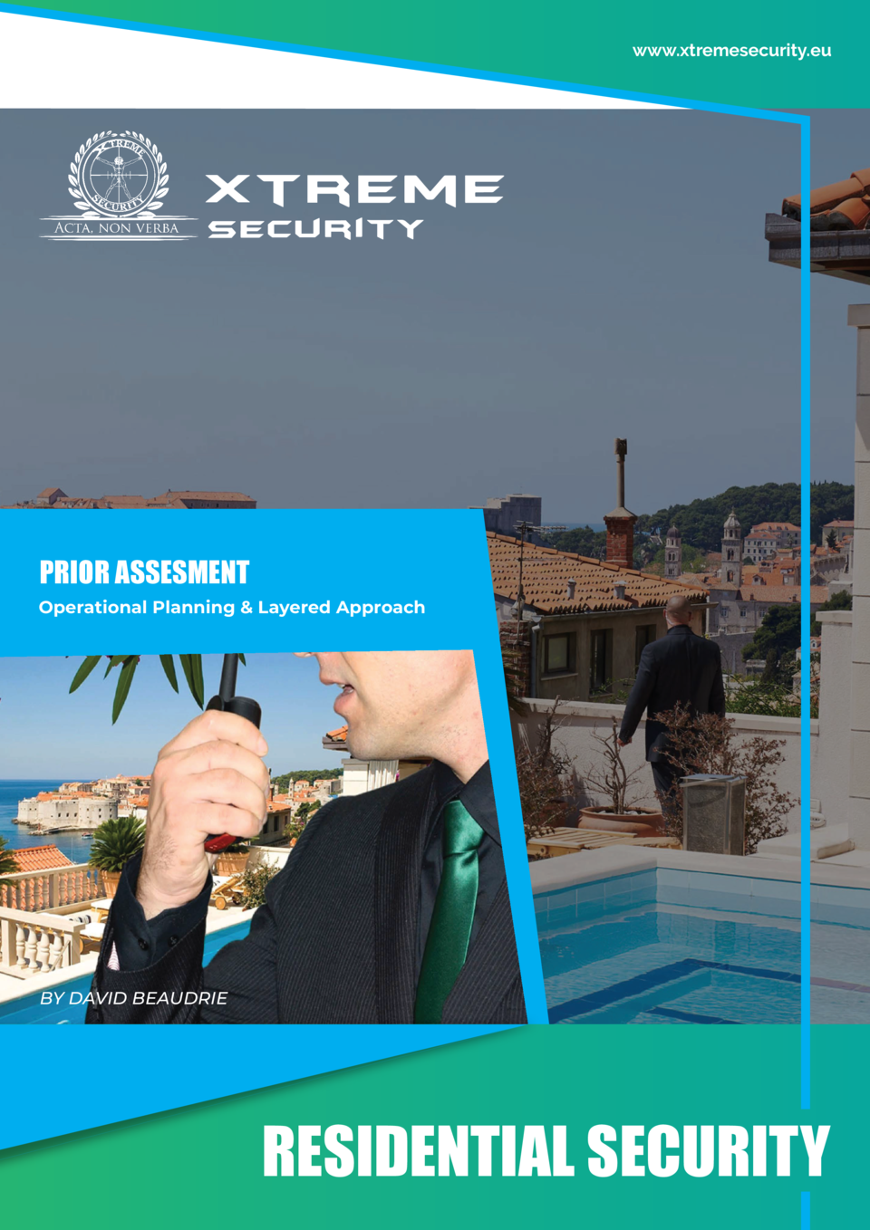 www.xtremesecurity.eu  PRIOR ASSESMENT Operational Planning   Layered Approach  BY DAVID BEAUDRIE  RESIDENTIAL SECURITY