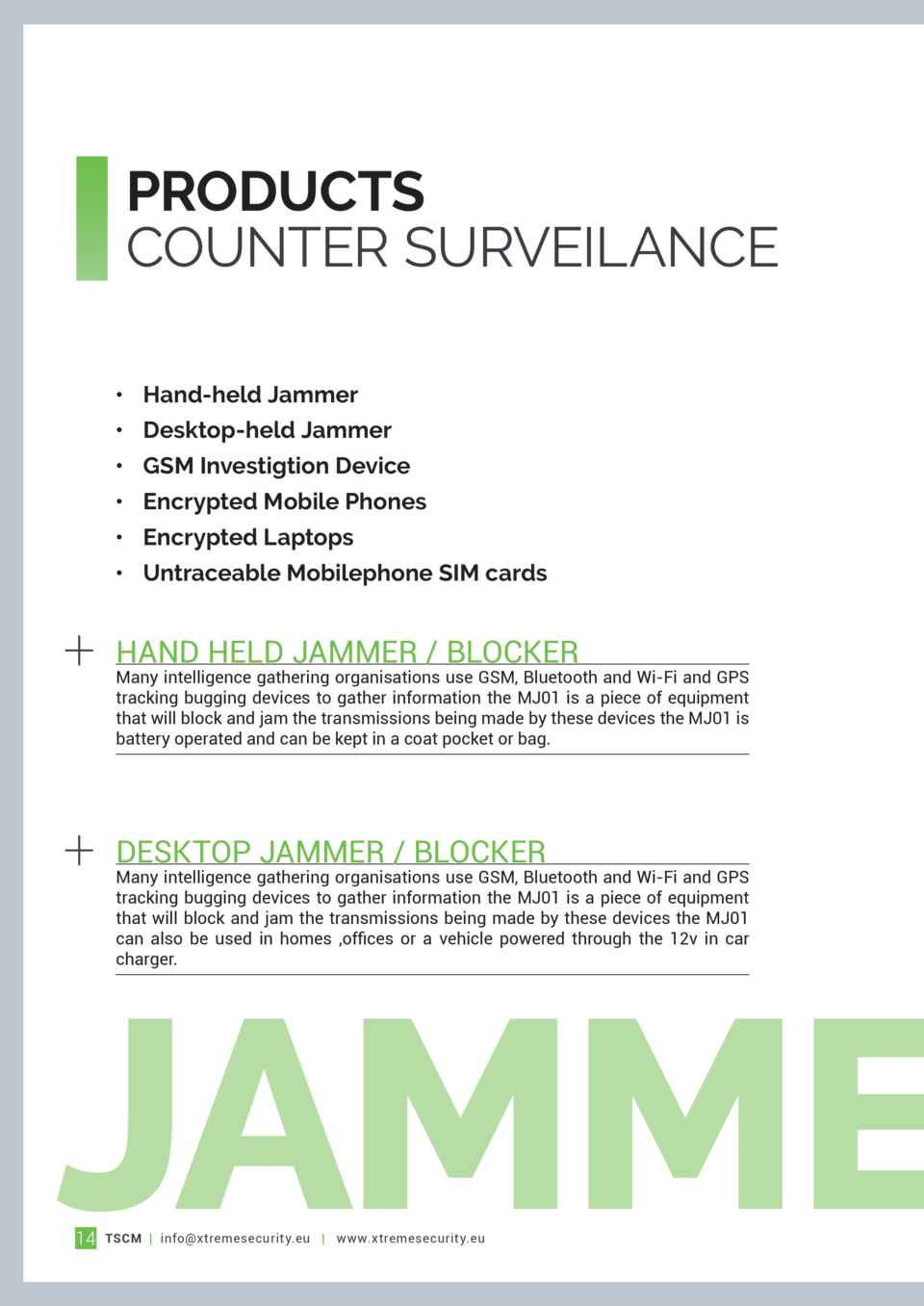 PRODUCTS COUNTER SURVEILANCE      Hand-held Jammer      Desktop-held Jammer      GSM Investigtion Device      Encrypted Mo...